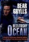 Bezlitosny ocean Historia wyprawy otwartą łodzią przez lodowate wody Grylls Bear