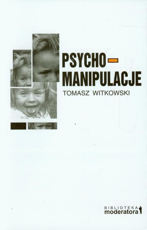 Psychomanipulacje Witkowski Tomasz