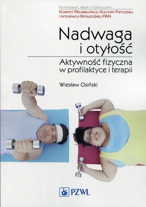 Nadwaga i otyłość Osiński Wiesław
