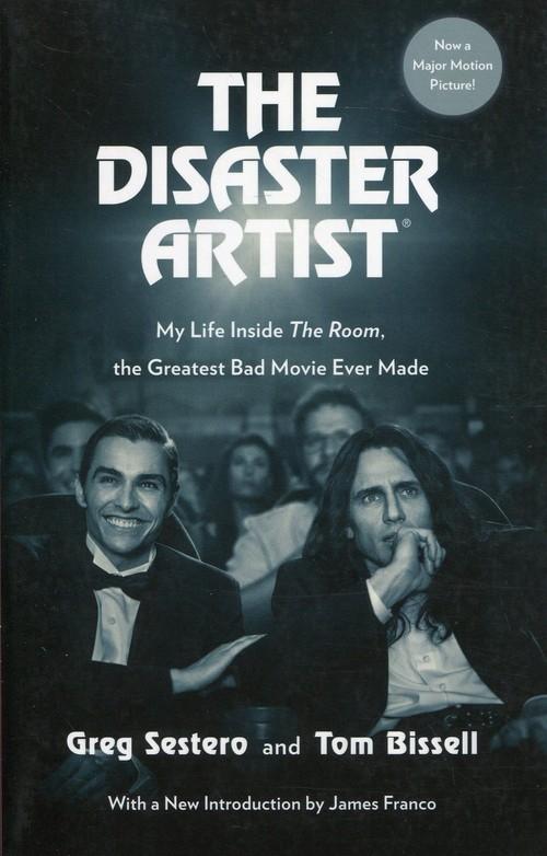 The Disaster Artist Sestero Greg, Bissell Tom