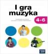 Muzyka SP klasa 4-6. Podręcznik. I gra muzyka (2015) BPZ