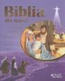 Biblia dla dzieci. Historia miłości Boga do człowieka