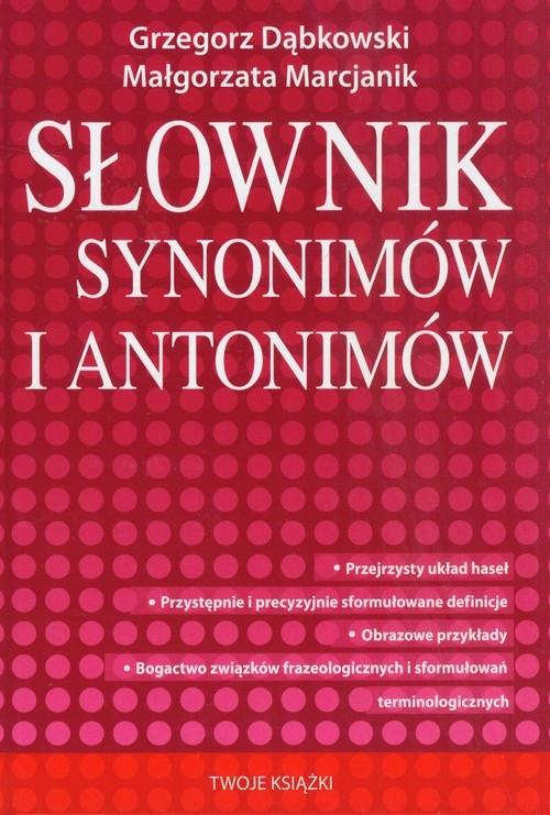 Słownik synonimów i antonimów Dąbkowski Grzegorz, Marcjanik Małgorzata