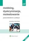 Mobbing, dyskryminacja, molestowanie Przeciwdziałanie w praktyce Marciniak Jarosław