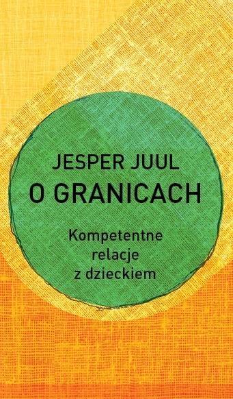 O granicach. Kompetentne relacje z dzieckiem Jesper Juul