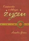 Książeczka o dobrym życiu Grun Anselm