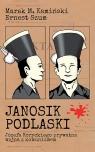 Janosik Podlaski Józefa Koryckiego prywatna wojna z komunizmem