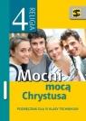 Katechizm ZSZ 4 Mocni mocą Chrystusa podręcznik ŚB ks. Tadeusz Panuś, Renata Chrzanowska