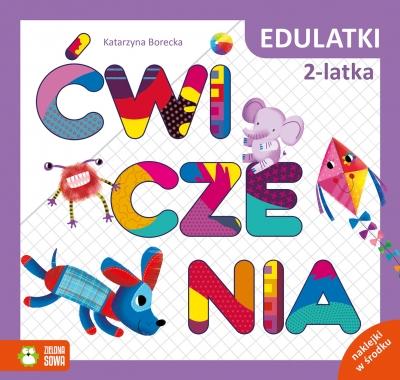 Edulatki. Ćwiczenia 2-latka Katarzyna Borecka