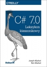 C# 7.0 Leksykon kieszonkowy Joseph Albahari, Ben Albahari