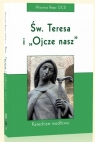 Święta Teresa i Ojcze nasz