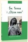 Święta Teresa i Ojcze nasz Rego Aloysius
