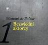 Bezwiedni aktorzy 1  (Audiobook)  Honoriusz Balzac