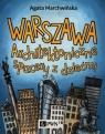 Warszawa. Architektoniczne spacery z dziećmi
