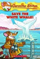 Save the White Whale! Geronimo Stilton