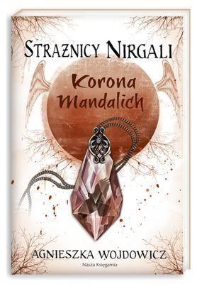 Strażnicy Nirgali 3 Korona Mandalich Wojdowicz Agnieszka