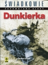 Świadkowie Zapomniane głosy Dunkierka
