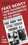 Fake newsy i inne fałszerstwa od średniowiecza do XXI wieku Boese Alex