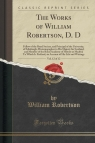 The Works of William Robertson, D. D, Vol. 12 of 12