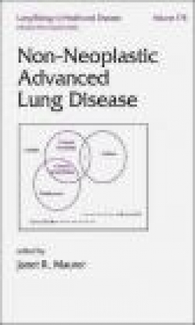 Non-Neoplastic Advanced Lung Disease J Maurer