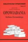 Biblioteczka Opracowań  Opowiadania Stefana Żeromskiego Zeszyt nr 57