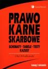 Prawo karne skarbowe Schematy, Tabele, Testy, Kazusy Włodkowski Olaf