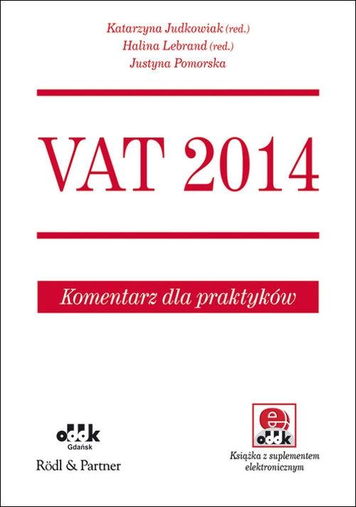 VAT 2014 Komentarz dla praktyków (z suplementem elektronicznym) Pomorska Justyna