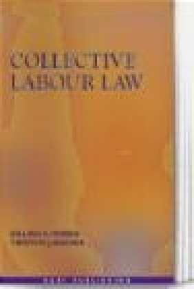 Collective Labour Law Timothy J. Archer, Gillian S. Morris,  Morris