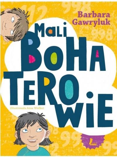 Mali bohaterowie Gawryluk Barbara