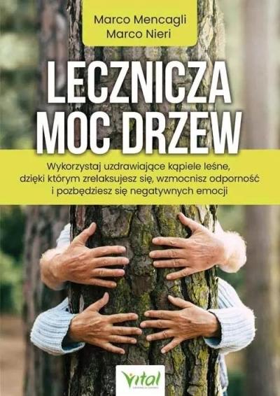 Lecznicza moc drzew Marco Mencagli Marco Nieri