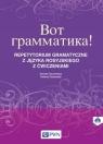 Wot grammatika Repetytorium gramatyczne z języka rosyjskiego z ćwiczeniami + Chuchmacz Dorota, Ossowska Helena