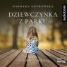 Dziewczynka z parku. Audiobook Barbara Kosmowska