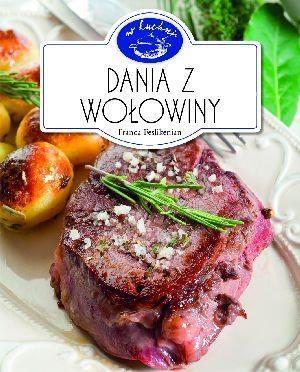 Dania z wołowiny. W kuchni Franca Feslikenian