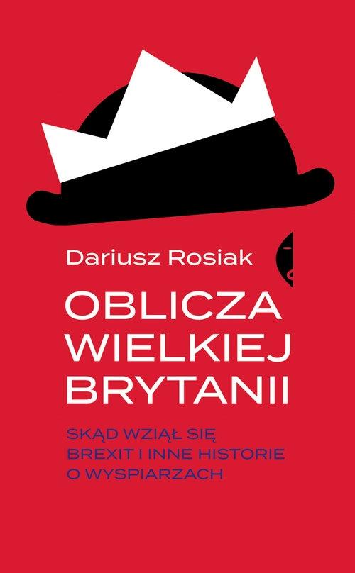 Oblicza Wielkiej Brytanii Rosiak Dariusz