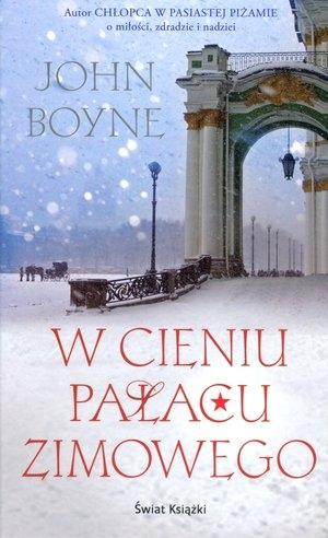 W cieniu Pałacu Zimowego TW w.2014 John Boyne