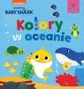 Baby Shark. Kolory w oceanie Smart Study