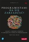 Programistami da się zarządzać! Zasady i narzędzia pomocne w zarządzaniu zespołami programistów