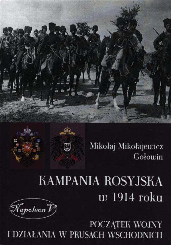 Kampania rosyjska w 1914 roku Gołowin Mikołaj Mikołajewicz