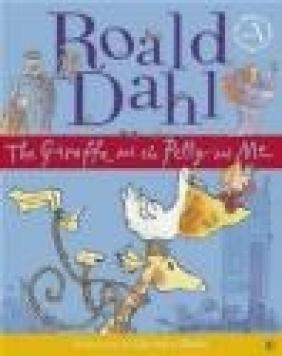 Giraffe and the Pelly and Me Roald Dahl, R Dahl
