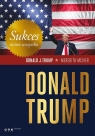 Sukces mimo wszystko Donald Trump