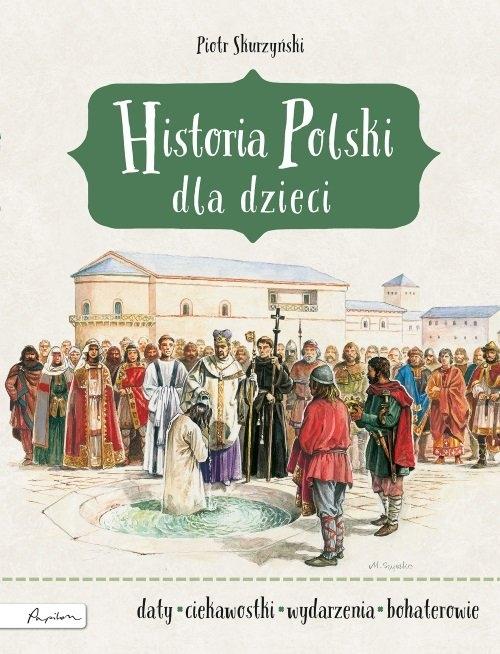 Historia Polski dla dzieci Skurzyński Piotr