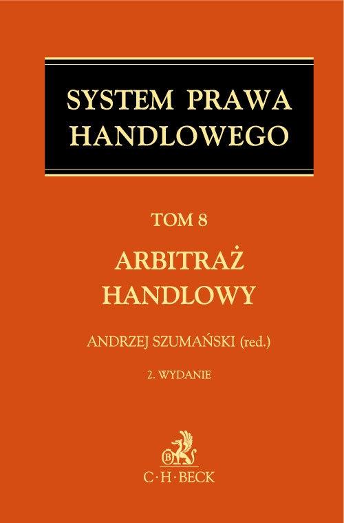 System Prawa Handlowego Tom 8 Arbitraż handlowy