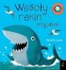 Książka rozkładanka. Wesoły rekin i przyjaciele opracowanie zbiorowe