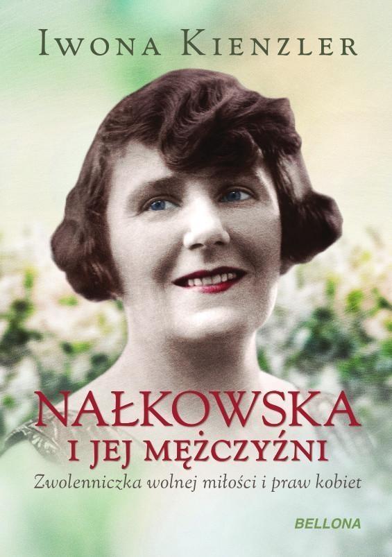 Nałkowska i jej mężczyźni Kienzler Iwona