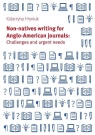 Non-natives writing for Anglo-American journals: Challenges and urgent needs Hryniuk Katarzyna