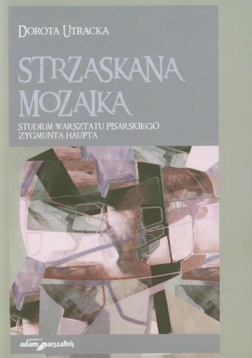 Strzaskana mozaika Utracka Dorota