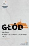 Głód Antologia Nowego Dokumentu Tekstowego 2 Praca zbiorowa