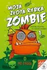 Moja złota rybka zombie 1 Przybij płetwę na dzień dobry!