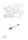 Nowe sytuacje polskiego rocka Teksty głosy interpretacje Tański Paweł