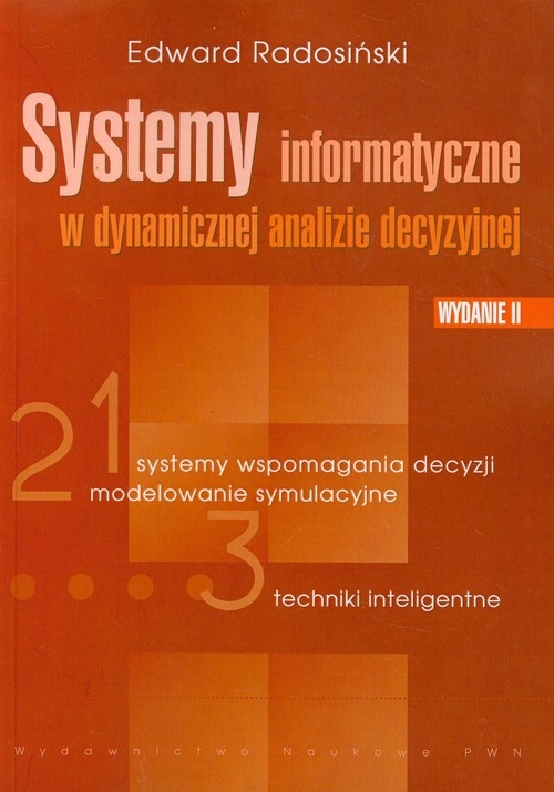 Systemy informatyczne w dynamicznej analizie decyzyjnej Radosiński Edward